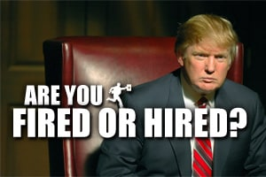 Are You Fired or Hired?