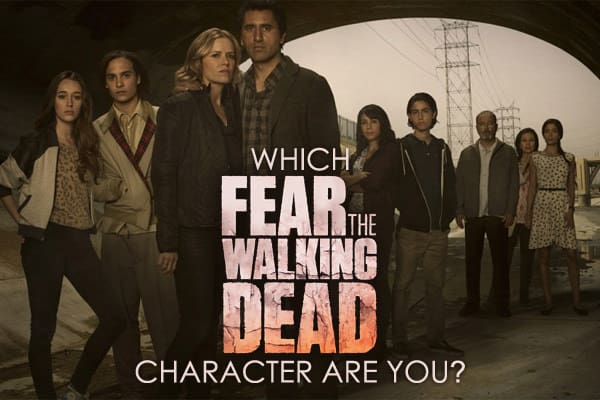 Which 'Fear the Walking Dead' Character Are You?